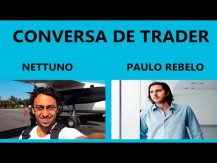 Conversa de Trader, Nettuno e Paulo Rebelo