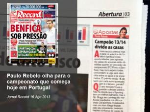 Campeão 2013/14 divide as casas - in Jornal Record 16.Ago.2013