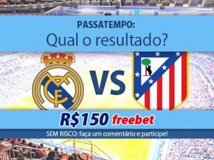 Ganhe 150 reais por acertar o resultado do Real Madrid vs Atlético de Madrid