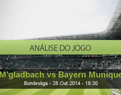 Análise do jogo: Borussia M'gladbach vs Bayern de Munique (26 Outubro 2014)