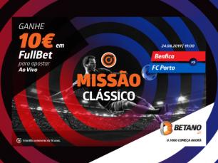 Ganhe 10€ para apostar Benfica-FC Porto com a Missão da Betano
