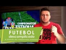 A situação dos campeonatos estaduais - Futebol Descomplicado por Fernando Verchai (vídeo)