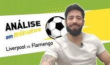 Análise da Final Mundial de Clubes - Liverpool ou Flamengo?