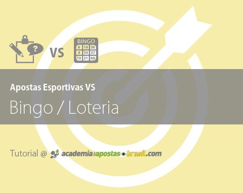 Apostas Esportivas versus Bingo ou Loteria
