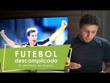 As mentiras do futebol - Futebol Descomplicado por Fernando Verchai (vídeo)