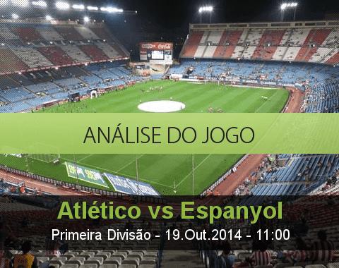 Análise do jogo: Atlético de Madrid vs Espanhol (19 Outubro 2014)