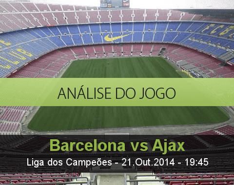 Análise do jogo: Barcelona vs Ajax (21 Outubro 2014)