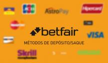 Depósitos e Saques: que métodos usar na Betfair?