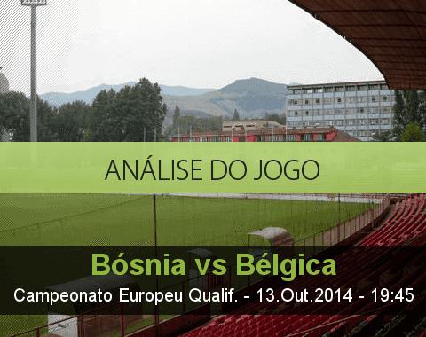 Análise do jogo: Bósnia vs Bélgica (13 Outubro 2014)