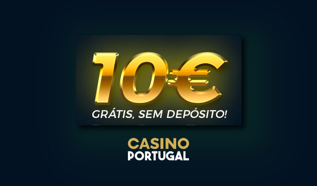 Oferta de 10€ para experimentar o Casino Portugal