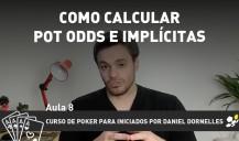 Como calcular Pot Odds e implícitas – aula 8