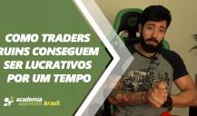 Como traders ruins conseguem ser lucrativos por um tempo? (vídeo)