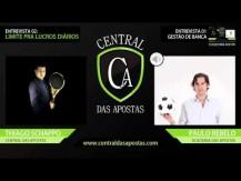 Entrevista Central das Apostas a Paulo Rebelo - Limite Para Lucros Diários
