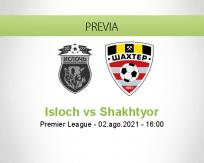 Pronóstico Isloch Shakhtyor (02 agosto 2021)