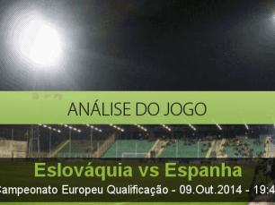 Análise do jogo: Eslováquia vs Espanha (9 Outubro 2014)