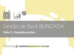 Mantendo uma Gestão de Bank BLINDADA: exemplo pratico (2/2)