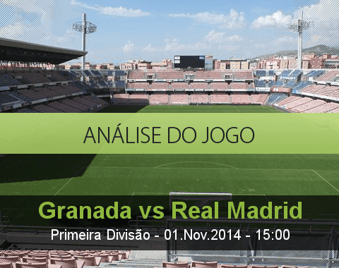 Análise do jogo: Granada vs Real Madrid (1 Novembro 2014)