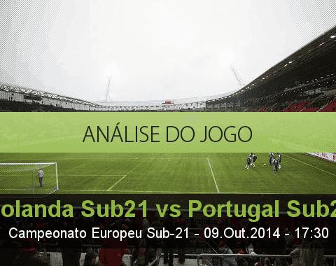 Análise do jogo: Holanda Sub21 vs Portugal Sub21 (9 Outubro 2014)