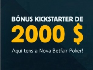 Bónus Kickstarter de $2000 na Betfair Poker