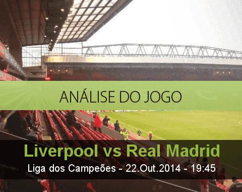 Análise do jogo: Liverpool vs Real Madrid  (22 Outubro 2014)