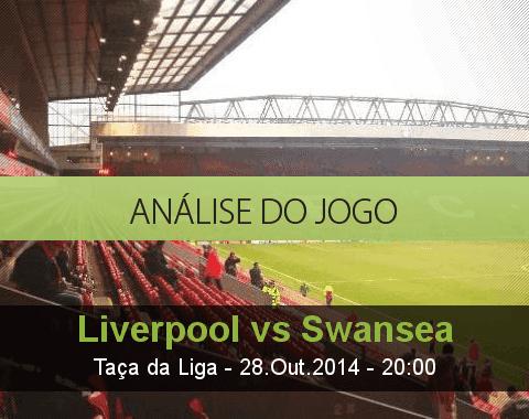 Análise do jogo: Liverpool vs Swansea (28 Outubro 2014)