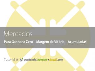 Mercados onde apostar: Para Ganhar a Zero – Margem de Vitória – Acumuladas