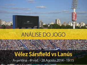 Análise do jogo: Velez Sarsfield X Lanús (28 Agosto 2014)