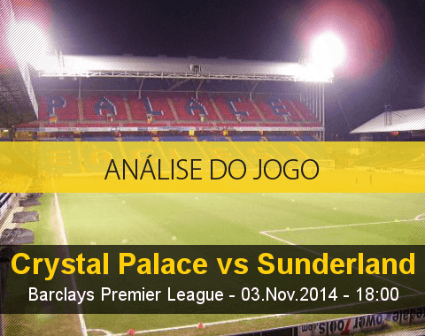 Análise do jogo: Crystal Palace X Sunderland (3 Novembro 2014)