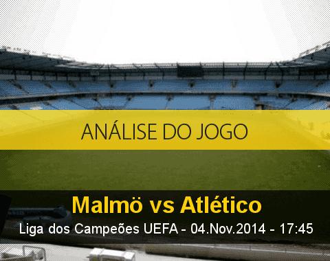Análise do jogo: Malmo X Atlético de Madrid (4 Novembro 2014)