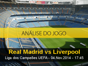 Análise do jogo: Real Madrid X Liverpool (4 Novembro 2014)