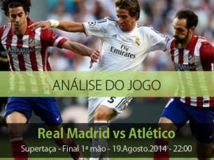 Análise e antevisão: Real Madrid vs Atlético - Supertaça Espanha (19 Agosto 2014)