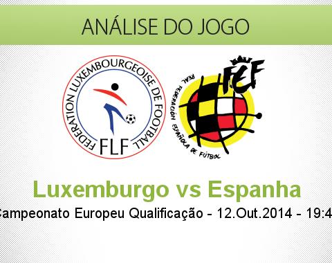 Análise do jogo: Luxemburgo vs Espanha (12 Outubro 2014)