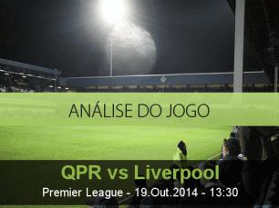 Análise do jogo: Queens Park Rangers vs Liverpool (19 Outubro 2014)