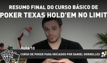 Resumo final do curso básico de Poker Texas Hold'em No Limit – aula 10 (vídeo)