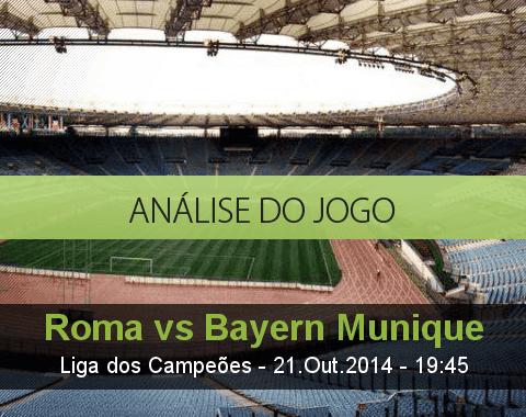 Análise do jogo: Roma vs Bayern de Munique (21 Outubro 2014)