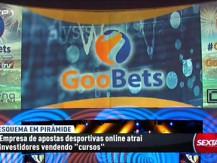Sexta às 9 investiga Goobets por suspeita de esquema fraudulento