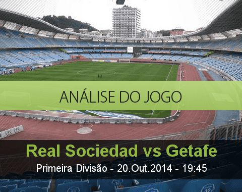 Análise do jogo: Real Sociedad vs Getafe  (20 Outubro 2014)