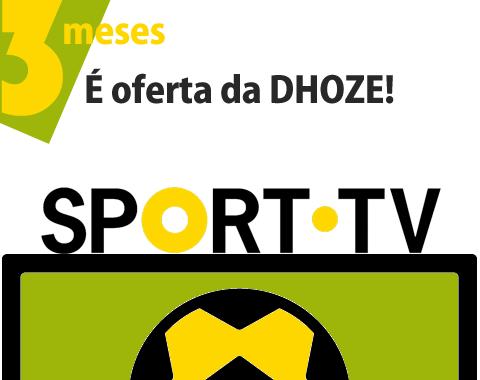 A DHOZE está a oferecer a Sporttv grátis por 3 meses!