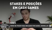 Stakes e posições em Cash Games – aula 2