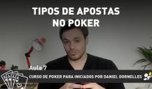 Tipos de Apostas no Poker – aula 7
