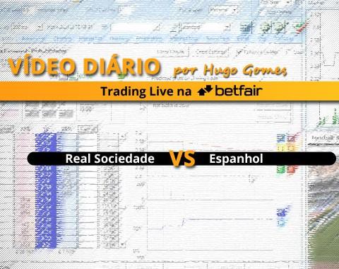 Vídeo comentado de Trading ao Vivo na Betfair: jogo Real Sociedade vs Espanhol